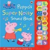 Peppa's Super Noisy Sound Book (with 18 Fantastic Sounds)
