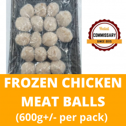 Halal Commissary Frozen Chicken Meat Balls (600g+/- per pack)