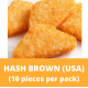 Hash Brown (USA) (10 pieces) 600g+/- per Pack (Sold per Pack)
